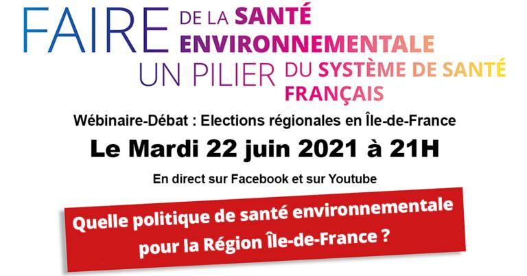 22/06/21 : Santé Environnementale? Le débat en Ile de France aura bien lieu!