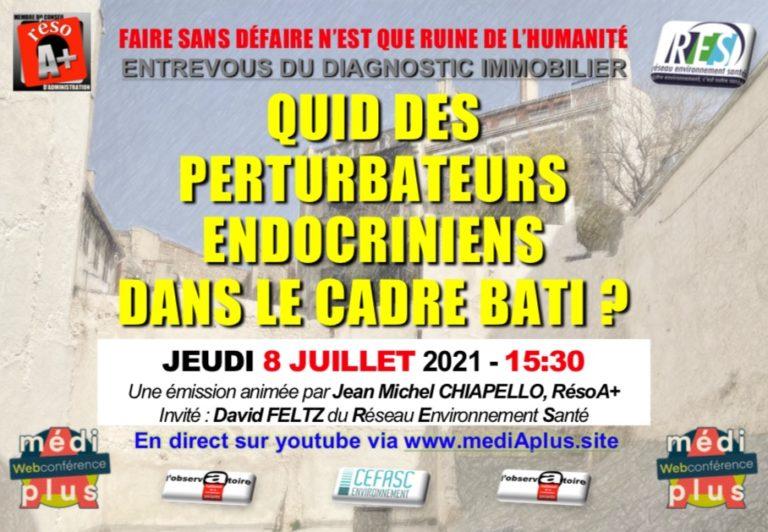 08/07/21: QUID DES PERTURBATEURS ENDOCRINIENS DANS LE CADRE BATI?